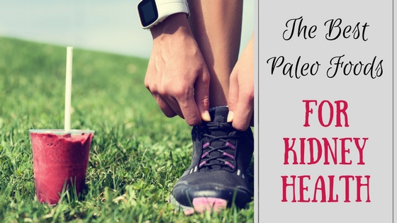 the-best-paleo-foods-for-kidney-health