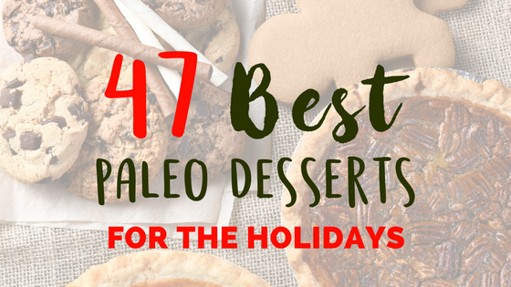47 Best Paleo Desserts for the Holidays