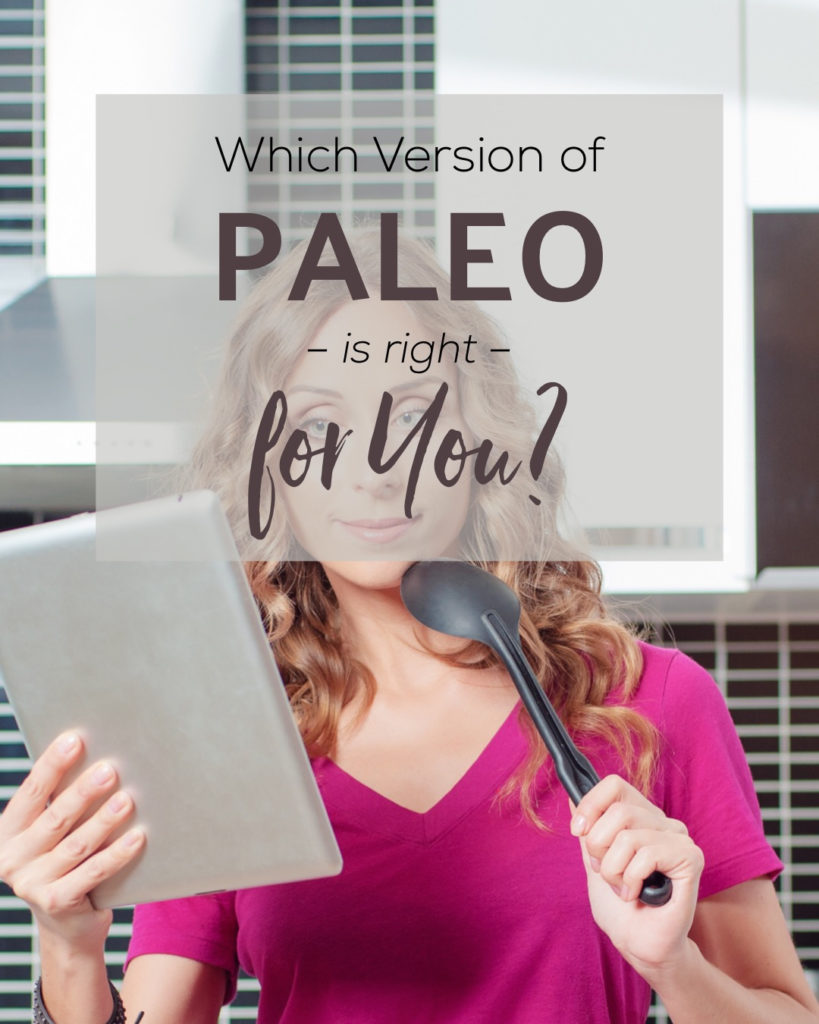 Which Version of Paleo Is Right For You?