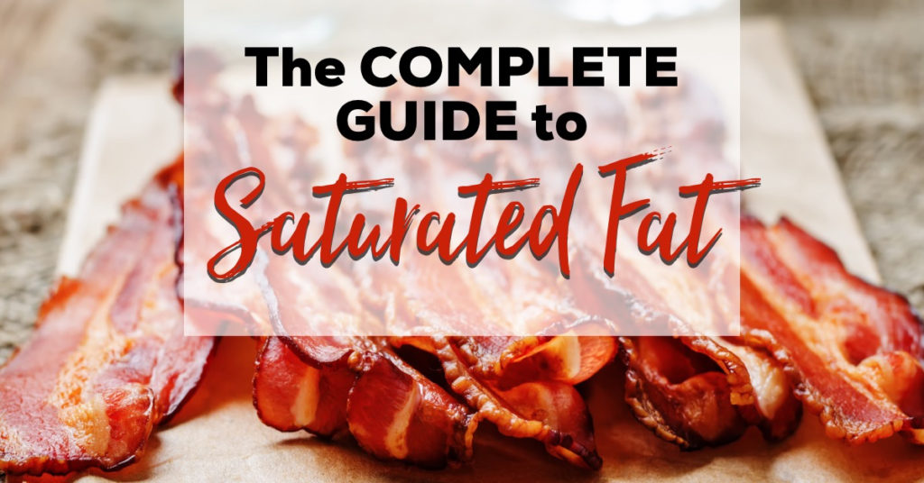 The Complete Guide to Saturated Fat
