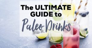 the ultimate guide to paleo drinks